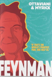 Feynman - Leland Myrick, Jim Ottaviani