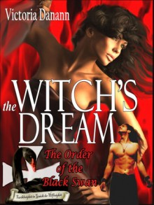 The Witch's Dream (Order of the Black Swan, #2) - Victoria Danann