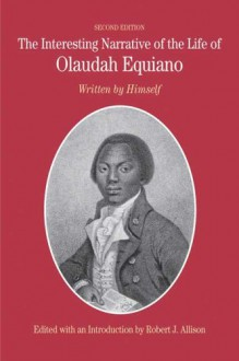 The Interesting Narrative of the Life of Olaudah Equiano: Written by Himself - Olaudah Equiano