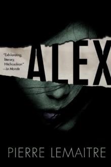 Alex (Verhœven, #1) - Pierre Lemaitre, Frank Wynne