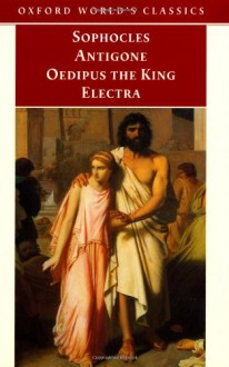 Antigone / Oedipus the King / Electra - Sophocles,Edith Hall,H.D.F. Kitto