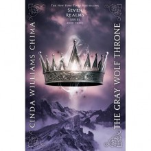 The Gray Wolf Throne (Seven Realms, #3) - Cinda Williams Chima