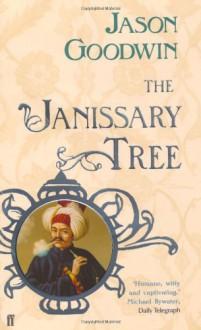The Janissary Tree - Jason Goodwin