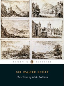 The Heart of Midlothian (Penguin Classics) - Walter Scott
