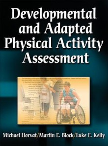 Developmental and Adapted Physical Activity Assessment - Michael Horvat