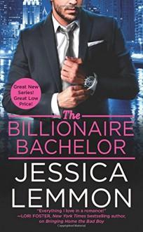 The Billionaire Bachelor (Billionaire Bad Boys) - Jessica Lemmon