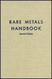 Rare Metals Handbook - Clifford A. Hampel
