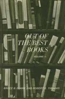 Out of the Best Books: An Anthology of Literature, Volumes One - Five - Bruce Budge Clark, Robert K. Thomas