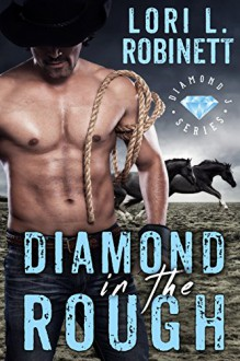 Diamond in the Rough (Diamond J Book 2) - Lori L. Robinett