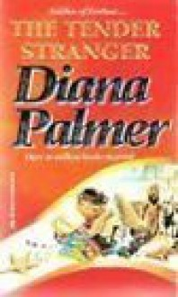 Tender Stranger (Best Of The Best) (Silhouette Romance) - Diana Palmer