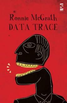 Data Trace - Ronnie McGrath