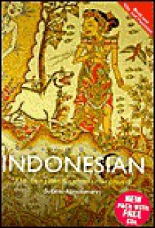 Colloquial Indonesian: The Complete Course for Beginners [With Book] - Sutanto Atmosumarto, S. Atmosumarto