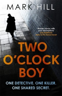 The Two O'Clock Boy - Mark Hill