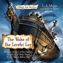 The Wake of the Lorelei Lee: Bloody Jack #8 - L. A. Meyer, Katherine Kellgren, Inc. Listen & Live Audio