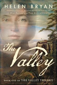 The Valley - Helen Bryan