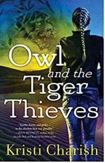 Owl and the Tiger Thieves (The Owl Series) - Kristi Charish