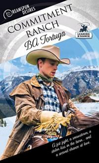 Commitment Ranch (Dreamspun Desires Book 18) - BA Tortuga