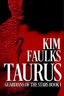 Taurus (Guardians of the Stars Book 1) - Kim Faulks, Eden Connor, Eden Connor, Nomi McCabe, Kristy Speigl