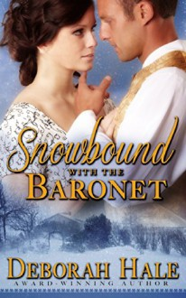Snowbound with the Baronet - Deborah Hale