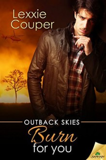Burn for You (Outback Skies) - Lexxie Couper