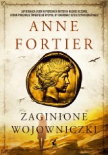 Zaginione wojowniczki - Anne Fortier