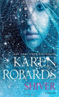 By Karen Robards Shiver (Reprint) - Karen Robards