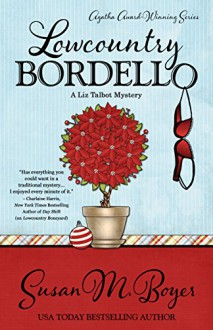 Lowcountry Bordello - Susan M. Boyer