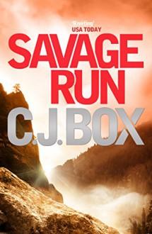 Savage Run - C.J. Box