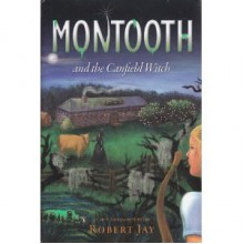 Montooth and the Canfield Witch - Robert Jay