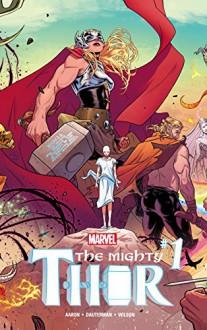 The Mighty Thor (2015-) #1 - Russell Dauterman, Jason Aaron