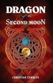 Dragon of the Second Moon - Christian Tamblyn