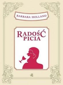Radość picia - Barbara Holland