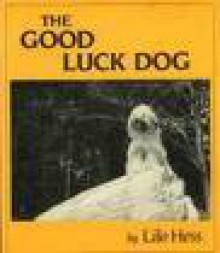 The Good Luck Dog - Lilo Hess