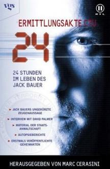 """24 Stunden im Leben des Jack Bauer - Ermittlungssache """"CTU"""" - Marc Cerasini, Alice Alfonsi, Michael Neuhaus"""