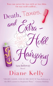 Death, Taxes, and Extra-Hold Hairspray - Diane Kelly