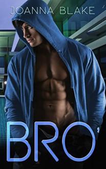 BRO' - Joanna Blake, Pincushion Press, Shauna Kruse