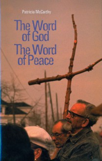 The Word of God - the Word of Peace - Patricia McCarthy