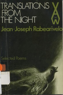 Translations From The Night: Selected Poems Of Jean Joseph Rabearivelo - Jean-Joseph Rabearivelo