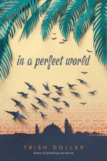 In a Perfect World - Trish Doller