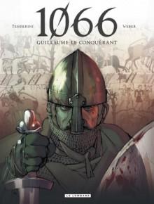 1066: Guillaume Le Conquérant - Patrick Weber,Emanuele Tenderini