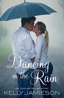 Dancing in the Rain - Kelly Jamieson