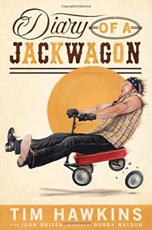 Diary of a Jackwagon - Tim Hawkins,John Driver,Bubba Watson