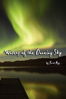 Waters of the Dancing Sky - Janet Kay