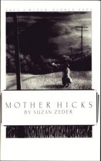Mother Hicks - Suzan Zeder