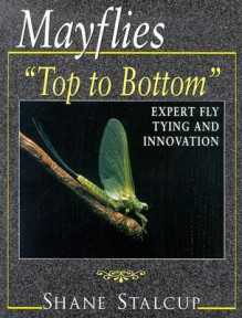 Mayflies: Top to Bottom - Shane Stalcup
