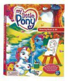 My Little Pony Drawing Book & Kit - Ken Edwards, Ken Edwards, Creative Team at Walter Foster Publishing Staff