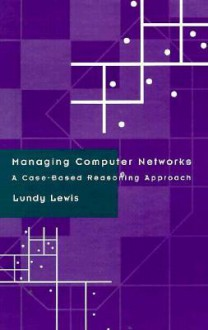 Managing Computer Networks - Lundy Lewis