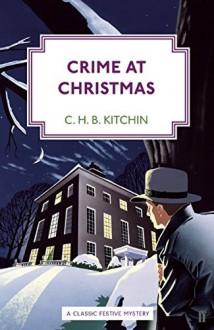 Crime at Christmas - C.H.B. Kitchin