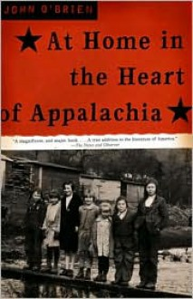 At Home in the Heart of Appalachia - John O'Brien