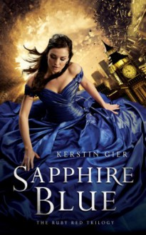Sapphire Blue (The Ruby Red, #2) - Kerstin Gier,Anthea Bell